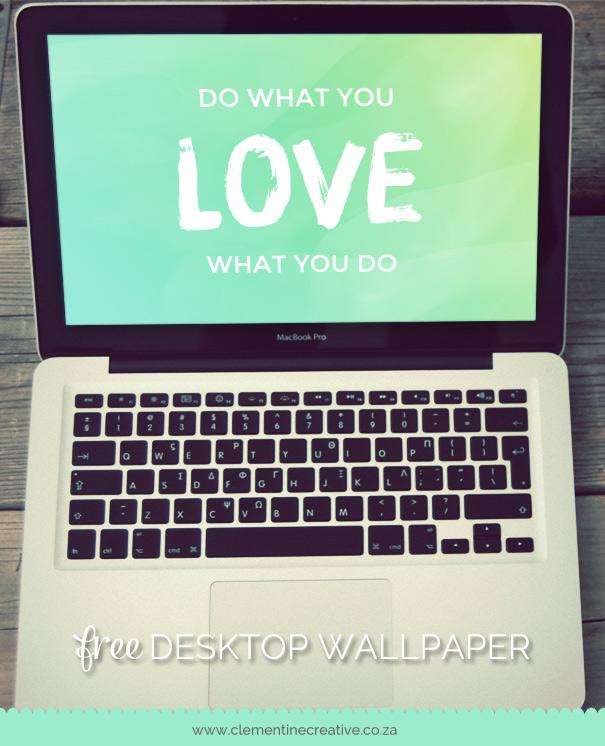 do what you love desktop wallpaper