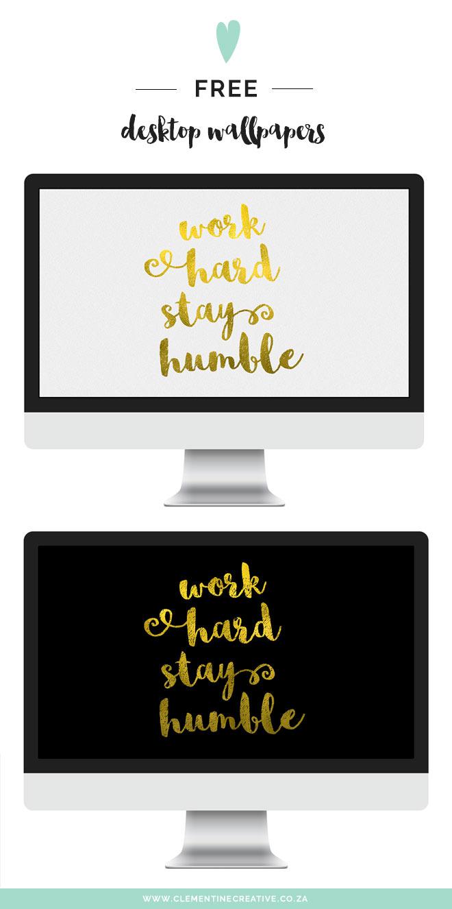 Free Desktop Wallpaper Work Hard Stay Humble