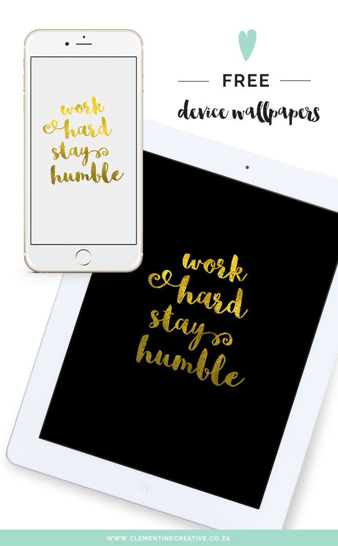 work hard, stay humble, free gold wallpapers