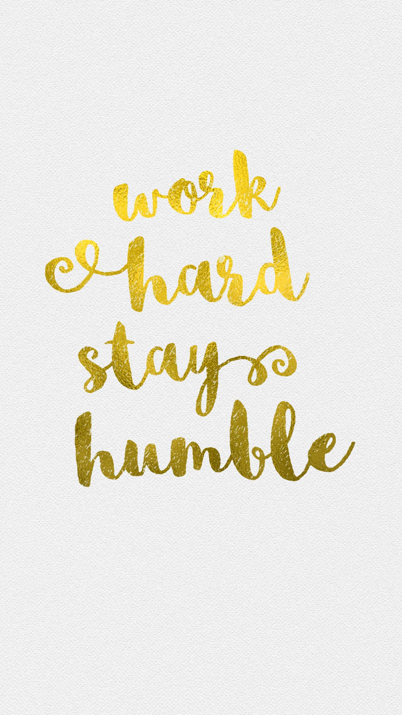 work hard stay humble phone white