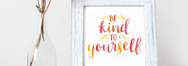 Be Kind To Yourself – Free Art Print
