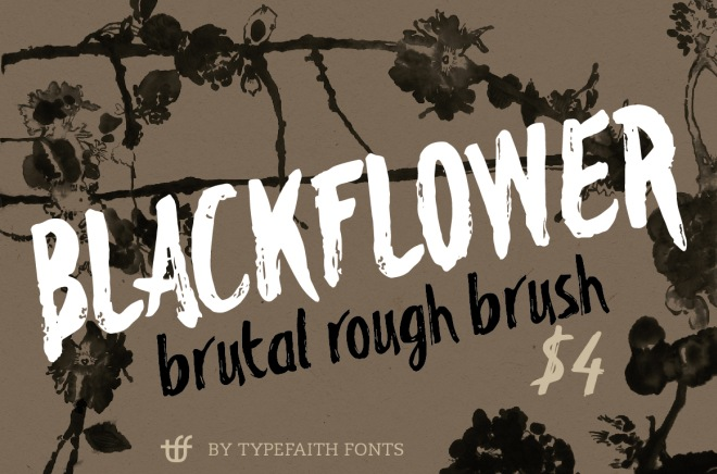 blackflower, a brutal rough brush font