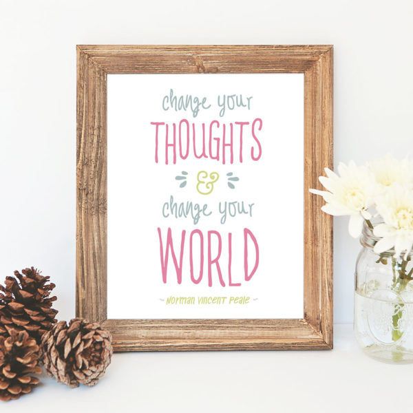 Change your thoughts and change your world ~ a printable quote by Norman Vincent Peale. Download this quote art here.