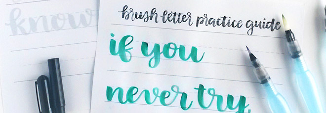 Free Brush Lettering Practice Sheet: If You Never Try, You'll Never Know