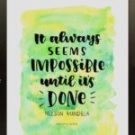 Free Watercolour Art Print – It Always Seems Impossible Until it's Done