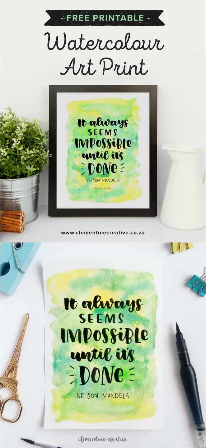 It always seems impossible until it's done - Nelson Mandela. Download this beautiful bright watercolour and brush lettered art print from Clementine Creative.