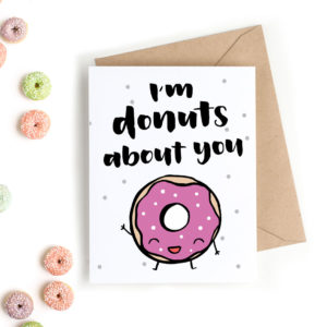 Surprise your valentine with this cute Valentine's Day card with funny message - I'm donuts about you!