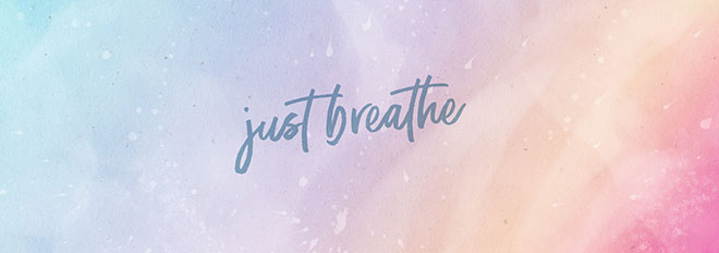 Just Breathe – Free Desktop, Tablet and Mobile Wallpapers