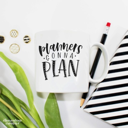 Planners Gonna Plan mug by Clementine Creative
