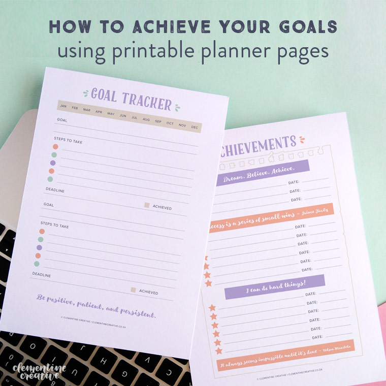 how to achieve your goals using printable planner pages
