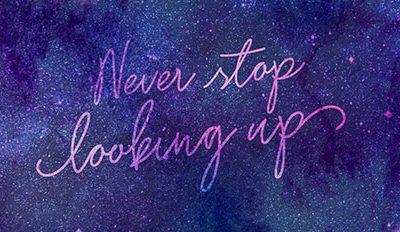 Never Stop Looking Up Wallpaper