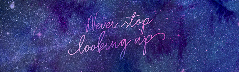 Never Stop Looking Up Wallpaper
