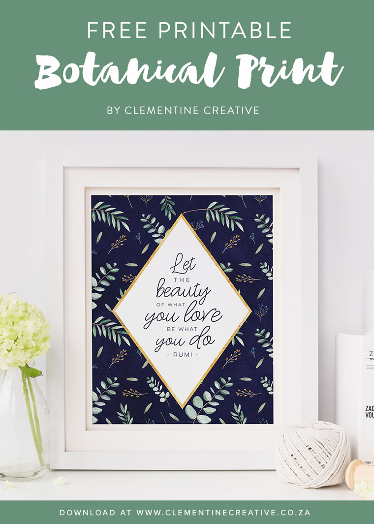 Free printable botanical art print with the quote - let the beauty of what you love be what you do. Click here to download!